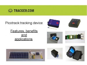 Picotracking device Features benefits and applications Picotrack features