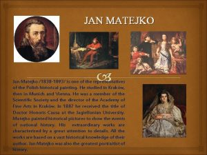 JAN MATEJKO Jan Matejko 1838 1893 is one