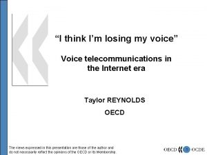 I think Im losing my voice Voice telecommunications