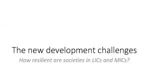 The new development challenges How resilient are societies