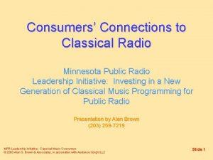Consumers Connections to Classical Radio Minnesota Public Radio