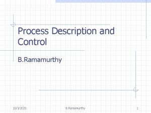Process Description and Control B Ramamurthy 1032020 B