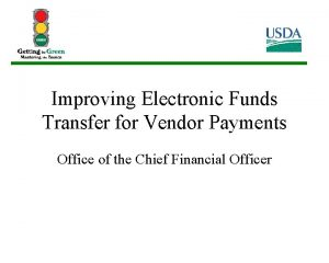 Improving Electronic Funds Transfer for Vendor Payments Office