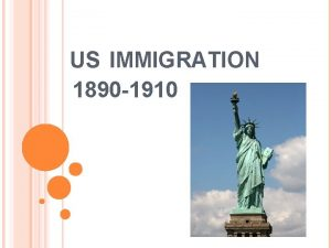 US IMMIGRATION 1890 1910 What is immigration To