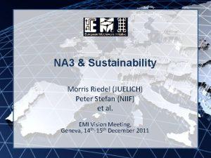 EMI INFSORI261611 NA 3 Sustainability Morris Riedel JUELICH