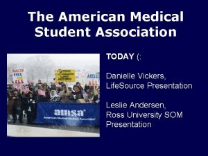 The American Medical Student Association TODAY Danielle Vickers