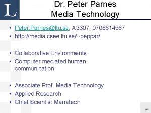 Dr Peter Parnes Media Technology Peter Parnesltu se