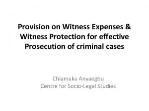 Provision on Witness Expenses Witness Protection for effective