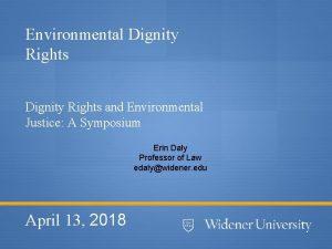Environmental Dignity Rights and Environmental Justice A Symposium