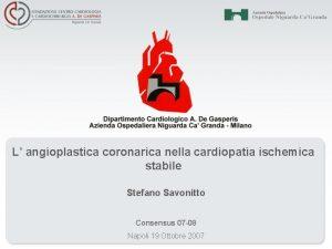 L angioplastica coronarica nella cardiopatia ischemica stabile Stefano