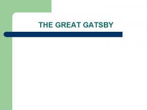 THE GREAT GATSBY The Great Gatsby Themes l