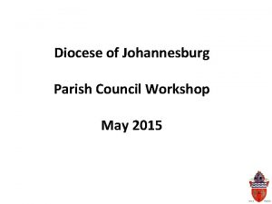 Diocese of Johannesburg Parish Council Workshop May 2015