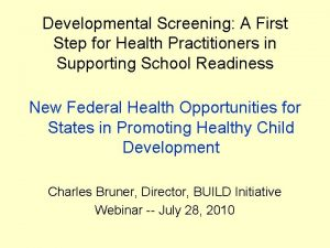 Developmental Screening A First Step for Health Practitioners