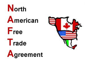 North American Free Trade Agreement What is free