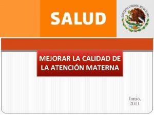 MEJORAR LA CALIDAD DE LA ATENCIN MATERNA Junio