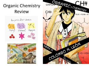 Organic Chemistry Review Organic Chemistry Review Organic compounds