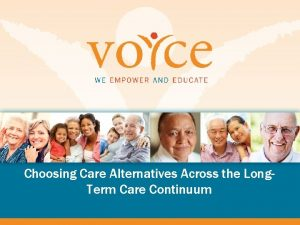 Choosing Care Alternatives Across the Long Term Care