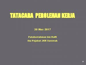 TATACARA PEROLEHAN KERJA 30 Mac 2017 Patahorrahman bin