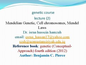genetic course lecture 2 Mendelian Genetic Cell chromosomes