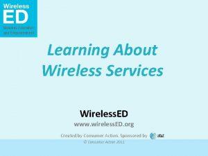 Learning About Wireless Services Wireless ED www wireless