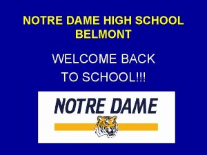 NOTRE DAME HIGH SCHOOL BELMONT WELCOME BACK TO