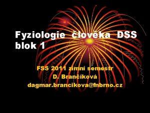 Fyziologie lovka DSS blok 1 FSS 2011 zimn