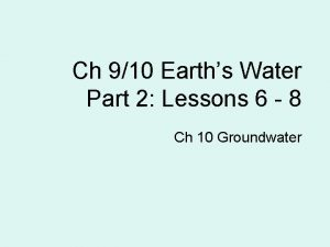 Ch 910 Earths Water Part 2 Lessons 6