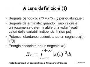 Alcune definizioni 1 Segnale periodico xt xtT 0