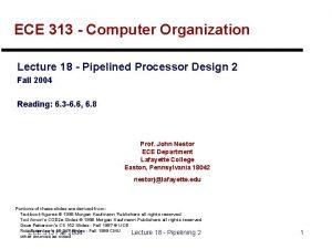 ECE 313 Computer Organization Lecture 18 Pipelined Processor