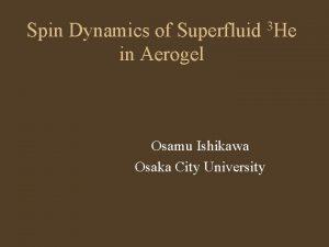 Spin Dynamics of Superfluid 3 He in Aerogel