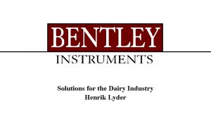 Solutions for the Dairy Industry Henrik Lyder Who