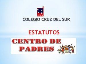ESTATUTOS ACTA DE CONSTITUCION Y ESTATUTOS DE CENTRO