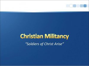 Christian Militancy Soldiers of Christ Arise Christians and