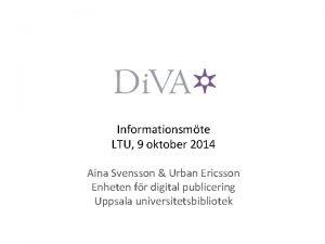 Informationsmte LTU 9 oktober 2014 Aina Svensson Urban