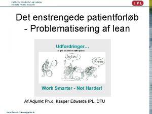 Institut for Produktion og Ledelse Danmarks Tekniske Universitet