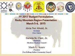 FY 2017 Budget Formulation Rocky Mountain Region Presentation