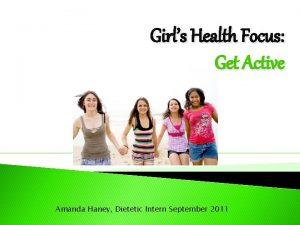 Girls Health Focus Get Active Amanda Haney Dietetic