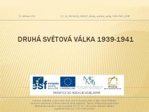 10 bezna 2013 VY32INOVACE090307Druhasvetovavalka1939 1941DUM DRUH SVTOV VLKA