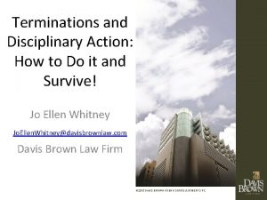 Terminations and Disciplinary Action How to Do it
