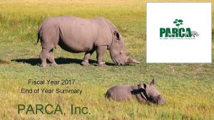 Fiscal Year 2017 End of Year Summary PARCA