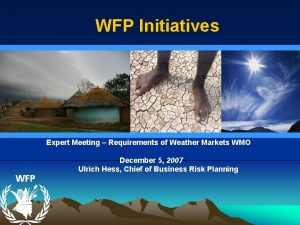 WFP Initiatives Expert Meeting Requirements of Weather Markets