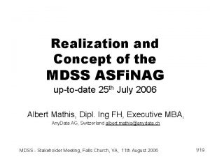 Realization and Concept of the MDSS ASFi NAG