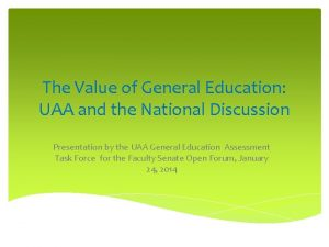 The Value of General Education UAA and the