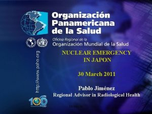 NUCLEAR EMERGENCY IN JAPON 30 March 2011 Pablo
