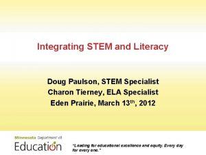 Integrating STEM and Literacy Doug Paulson STEM Specialist