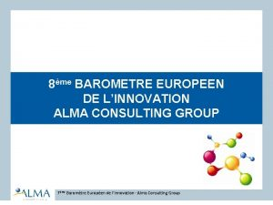 8me BAROMETRE EUROPEEN DE LINNOVATION ALMA CONSULTING GROUP