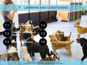 7 LEARNING AND CONDITIONING 7 1 Classical Conditioning
