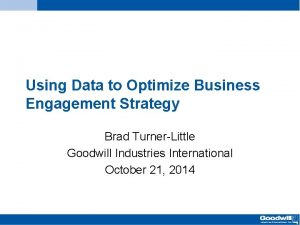 Using Data to Optimize Business Engagement Strategy Brad