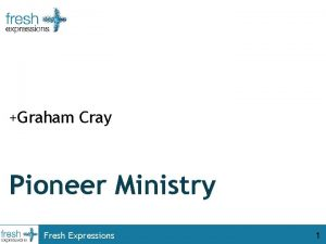 Graham Cray Pioneer Ministry Fresh Expressions 1 new