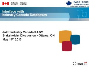 Interface with Industry Canada Databases Joint Industry CanadaRABC